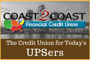 Coast 2 Coast The Credit Union for Today's UPSers
